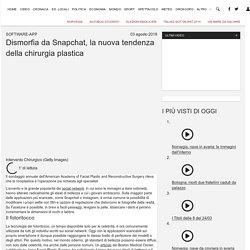 Dismorfia da Snapchat, la nuova tendenza della chirurgia plastica