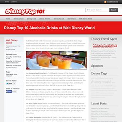 Disney Top 10 Alcoholic Drinks at Walt Disney World