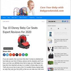 Top 10 Disney Baby Car Seat EXpert Reviews For 2020