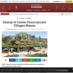 Disney et Center Parcs lancent Villages Nature