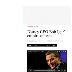 Disney CEO Bob Iger's empire of tech