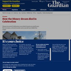 How the Disney dream died in Celebration