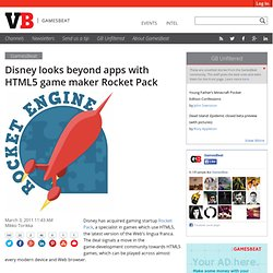 Disney looks beyond apps with HTML5 game maker Rocket Pack