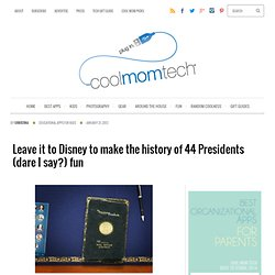 Leave it to Disney to make the history of 44 Presidents (dare I say?) fun at Cool Mom Tech