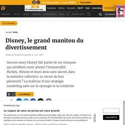 Disney, le grand manitou du divertissement