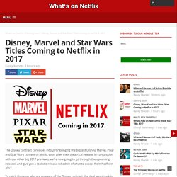 Disney, Marvel and Star Wars Titles Coming to Netflix in 2017 - Whats On Netflix