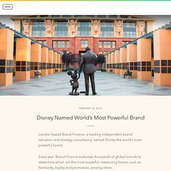 Disney Named World's Most Powerful Brand - The Walt Disney Company