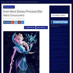 Even More Disney Princess/Star Wars Crossovers