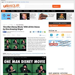 One Man Disney Movie, With All the Voices by One Amazing Singer - Urlesque