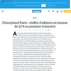 Disneyland Paris : chiffre d'affaires en hausse de 12 % au premier trimestre - Le Parisien