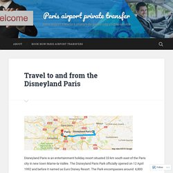 Travel to and from the Disneyland Paris – Paris airport private transfer
