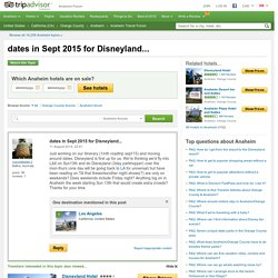 dates in Sept 2015 for Disneyland... - Anaheim Forum