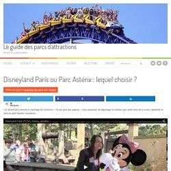Disneyland Paris ou Parc Astérix : lequel choisir ?