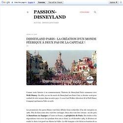 Disneyland Paris : la création d'un monde féerique à deux pas de la capitale !