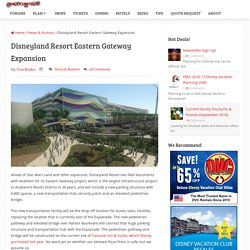 Disneyland Resort Eastern Gateway Expansion
