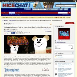 Mickey's Halloween Party at Disneyland, ElecTRONica Re-energized, Star Wars and More - Blogs - MiceChat
