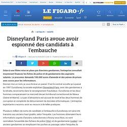 Disneyland Paris avoue avoir espionné des candidats à l'embauche