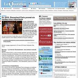 En 2016, Disneyland Paris promet six rendez-vous importants - France sur Le Quotidien du Tourisme