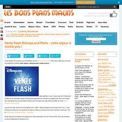 Vente flash DisneyLand Paris : votre séjour à moitié prix !