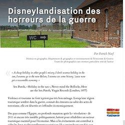 Disneylandisation des horreurs de la guerre