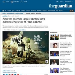 Activists promise largest climate civil disobedience ever at Paris summit