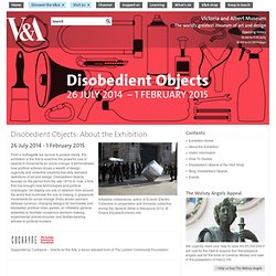 Disobedient Objects: About the Exhibition