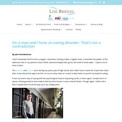 I'm a man and I have an eating disorder. That's not a contradiction - Lois Bridges