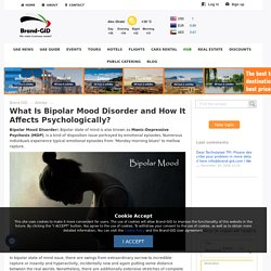 What Is Bipolar Mood Disorder and How It Affects Psychologically?