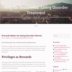 Rewards Matter for Eating Disorder Patients – Help for Residential Eating Disorder Treatment