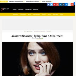 Anxiety Disorder, Symptoms & Treatment