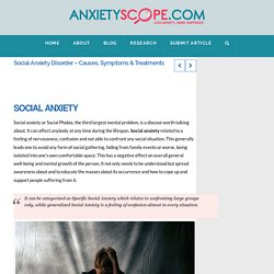Social Anxiety Disorder - Causes, Symptoms & Treatments