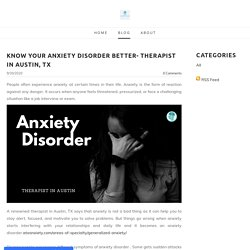Know your anxiety disorder better- Therapist in Austin, TX - Austin Anxiety & Trauma Specialists