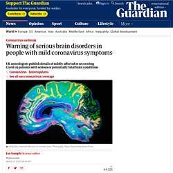 Warning of serious brain disorders in people with mild coronavirus symptoms