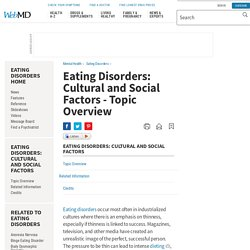 Eating Disorders: Cultural and Social Factors-Topic Overview