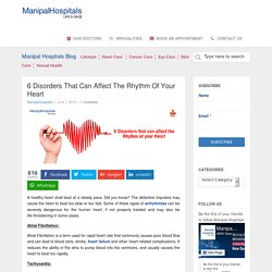 6 Disorders That Can Affect The Rhythm Of Your Heart - Manipal Hospitals Blog