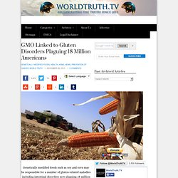GMO Linked to Gluten Disorders Plaguing 18 Million Americans