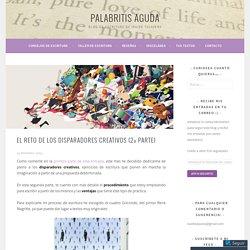 El reto de los disparadores creativos (2ª parte) – PALABRITIS AGUDA