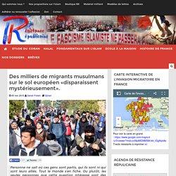 Des milliers de migrants musulmans sur le sol européen «disparaissent mystérieusement».