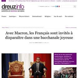 Avec Macron, les Français sont invités à disparaître dans une bacchanale joyeuse
