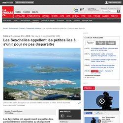 Les Seychelles appellent les petites îles à s'unir pour ne pas disparaître