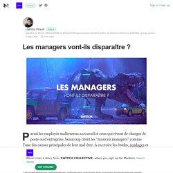 Les managers vont-ils disparaître ? – SWITCH COLLECTIVE – Medium