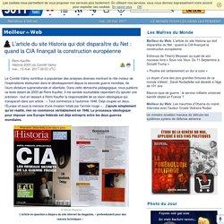 L'article du site Historia qui doit disparaître du Net : quand la CIA finançait la construction européenne