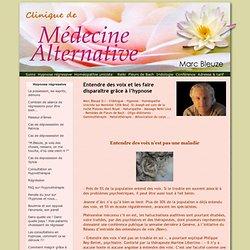 Entendre des voix et les faire disparaître grâce à l'hypnose - Clinique Marc Bleuze - Homéopatie - Hypnothérapie
