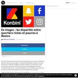 En images : les disparités entre quartiers riches et pauvres à Mexico
