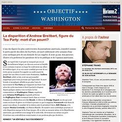 La disparition d'Andrew Breitbart, figure du Tea Party: mort d'un pourri?