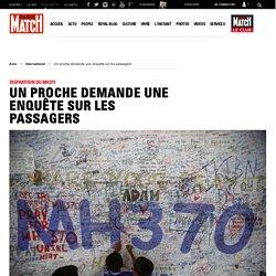 Disparition du MH370 : Un proche demande une enquête sur les passagers