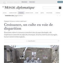 Croissance, un culte en voie de disparition, par Jean Gadrey (Le Monde diplomatique, novembre 2015)