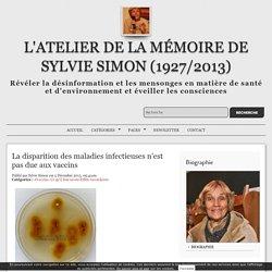 La disparition des maladies infectieuses n'est pas due aux vaccins - L'Atelier de la mémoire de Sylvie Simon (1927/2013)