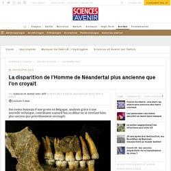 La disparition de l'Homme de Néandertal plus ancienne que l'on croyait, dit une étude