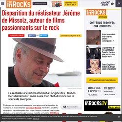 Disparition du réalisateur Jérôme de Missolz, auteur de films passionnants sur le rock